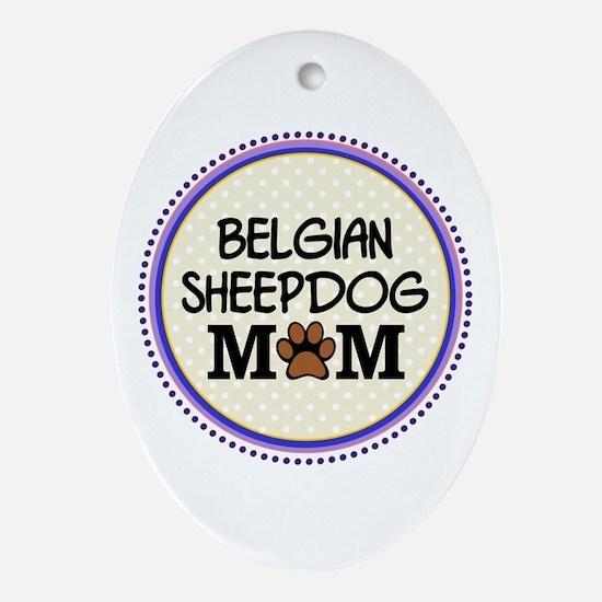 Belgian Sheepdog Mom Ornament (Oval)