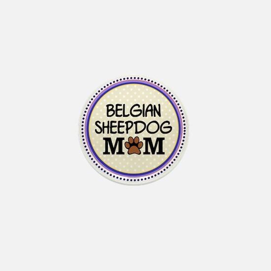 Belgian Sheepdog Mom Mini Button
