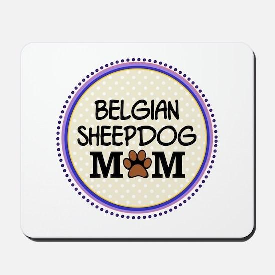 Belgian Sheepdog Mom Mousepad