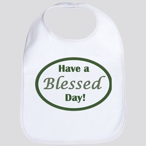 Have a Blessed Day Bib