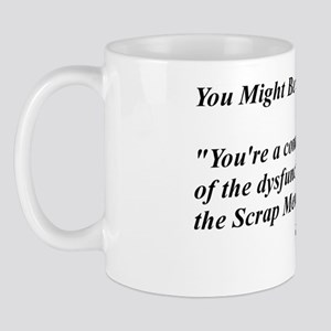 you might be a scrapper- dysfunctionalf Mug