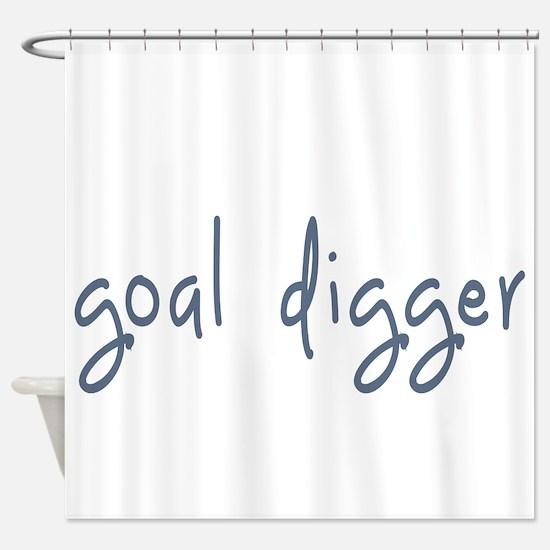 goal digger Shower Curtain