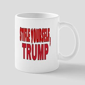 STIFLE YOURSELF TRUMP Mugs
