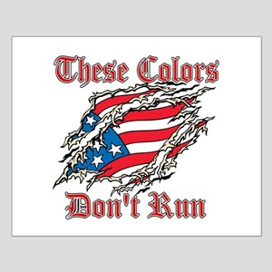 These Colors Dont Run Posters