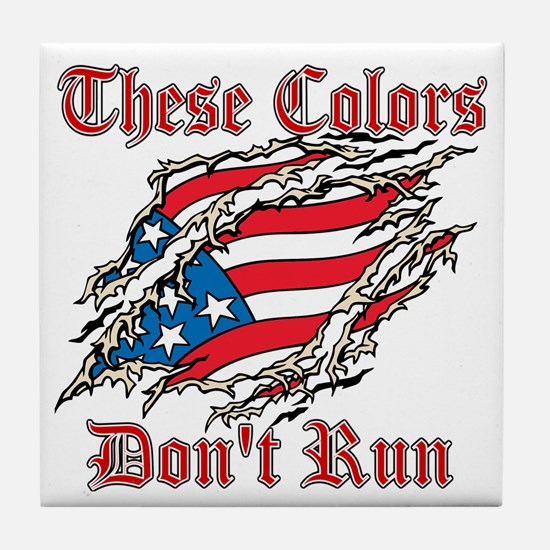These Colors Dont Run Tile Coaster