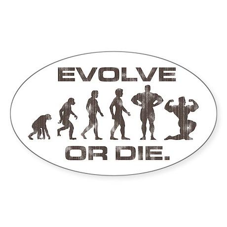 EVOLVE OR DIE BODYBUILDING Oval Sticker