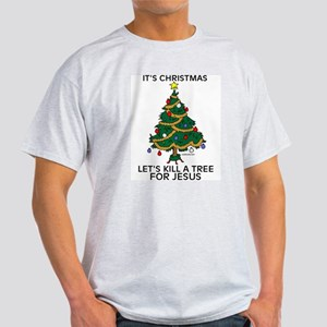 Kill A Tree For Jesus Ash Grey T-Shirt