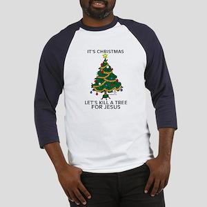 Kill A Tree For Jesus Baseball Jersey