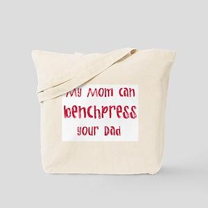 My mom can benchpress Tote Bag