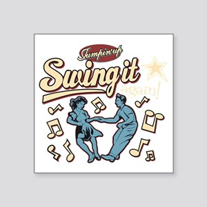 "Swing It Again! Square Sticker 3"" x 3"""