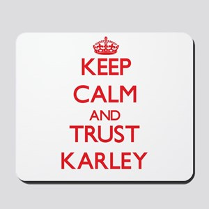 Keep Calm and TRUST Karley Mousepad