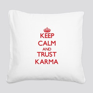 Keep Calm and TRUST Karma Square Canvas Pillow