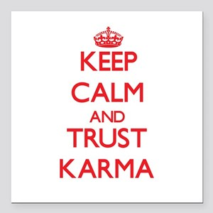 "Keep Calm and TRUST Karma Square Car Magnet 3"" x 3"