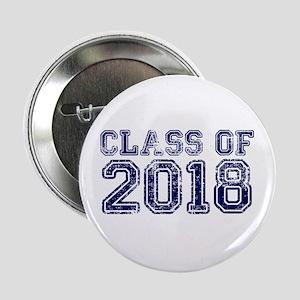 """Class of 2018 2.25"""" Button"""