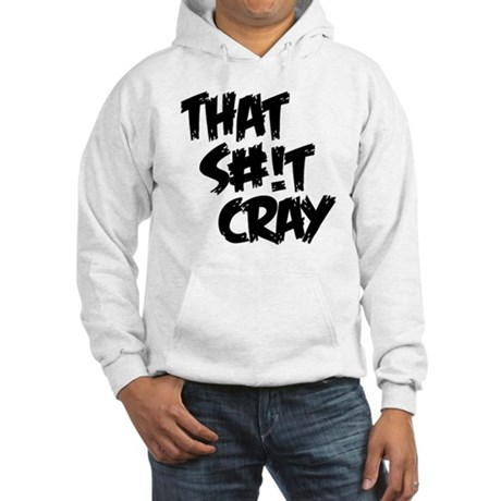 cray Hooded Sweatshirt