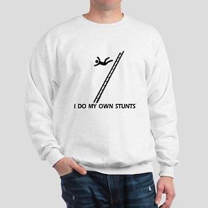 Fall down a ladder Stunts Sweatshirt