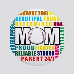 What is a Baseball Mom copy Round Ornament