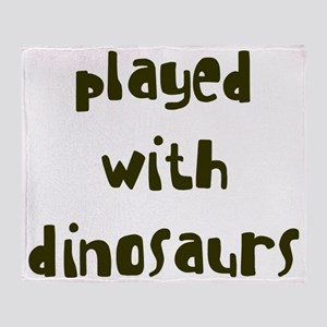 playedwithdinosaurs_new Throw Blanket