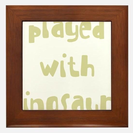 playedwithdinosaurs_new_black Framed Tile
