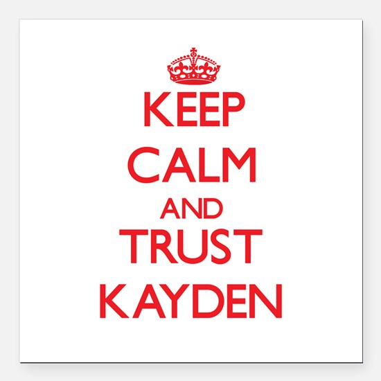 """Keep Calm and TRUST Kayden Square Car Magnet 3"""" x"""