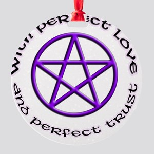 perfect love and perfect trust Round Ornament