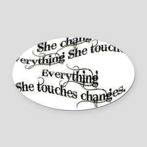 she changes 1 black Oval Car Magnet