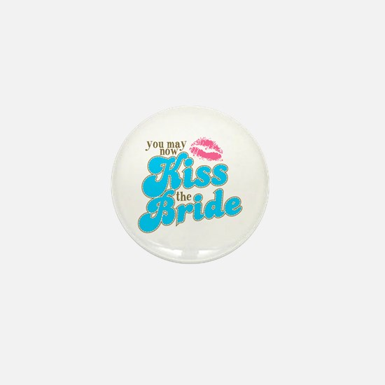 Kiss the Bride Mini Button