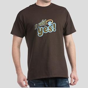 I said Yes! Dark T-Shirt