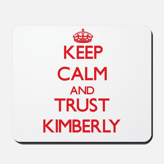 Keep Calm and TRUST Kimberly Mousepad
