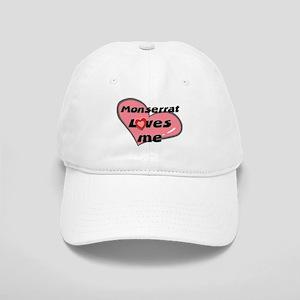 monserrat loves me Cap