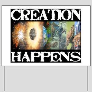 creation happens Yard Sign