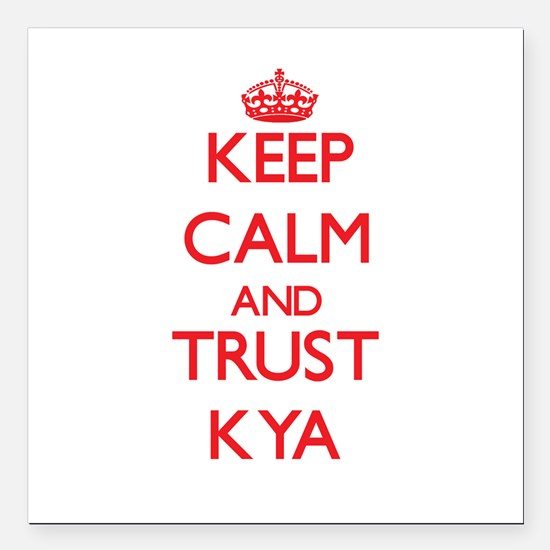 "Keep Calm and TRUST Kya Square Car Magnet 3"" x 3"""