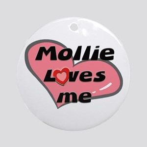 mollie loves me  Ornament (Round)