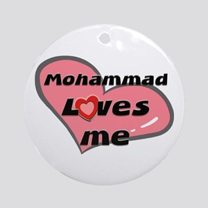 mohammad loves me  Ornament (Round)