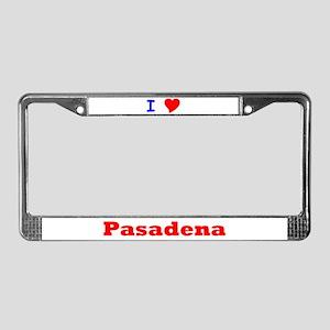 I Love Pasadena License Plate Frame