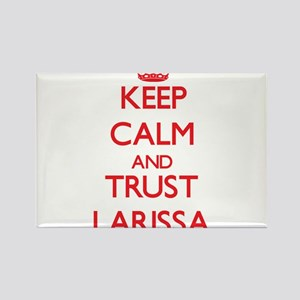 Keep Calm and TRUST Larissa Magnets