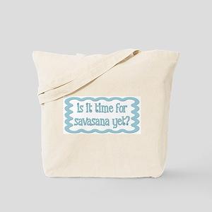 Is it time for savasana Tote Bag