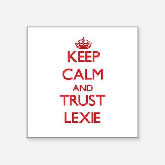 Keep Calm and TRUST Lexie Sticker