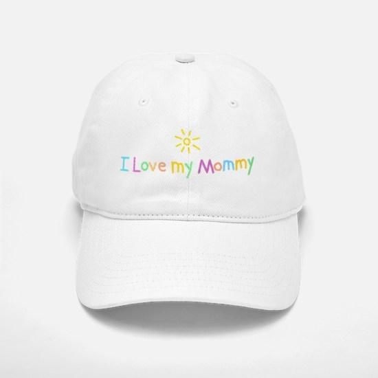 I Love My Mommy Baseball Baseball Cap