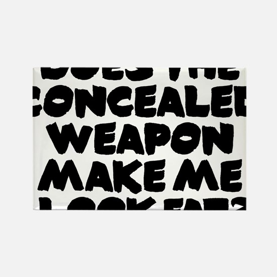 Does The Concealed Weapon Make Me Rectangle Magnet