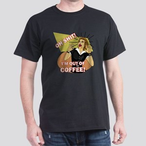 IM-OUT-OF-COFFEE Dark T-Shirt