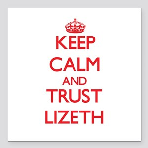 "Keep Calm and TRUST Lizeth Square Car Magnet 3"" x"
