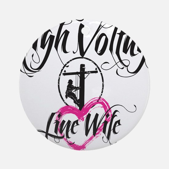 high voltage line wife white shirt Round Ornament