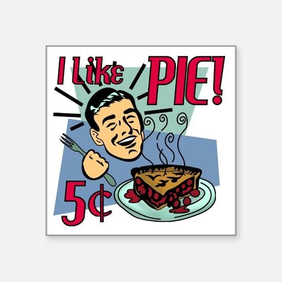 "i-like-pie-smaller Square Sticker 3"" x 3"""