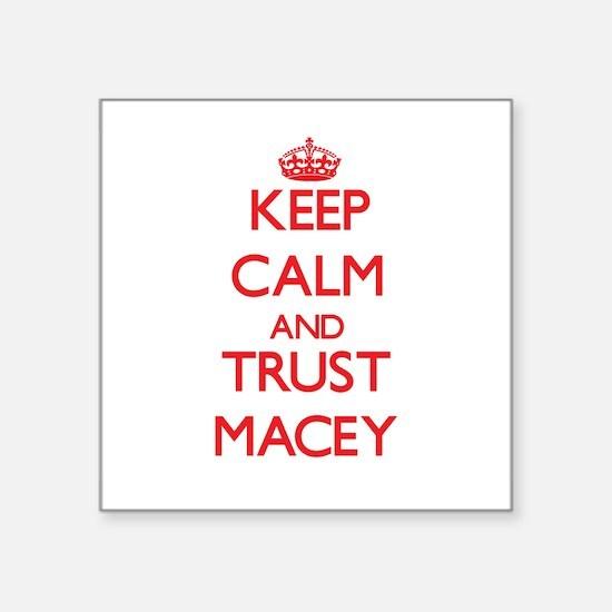 Keep Calm and TRUST Macey Sticker