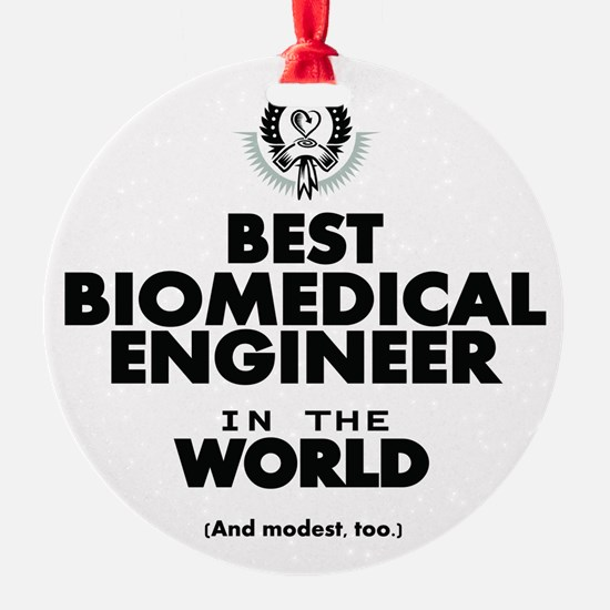 The Best in the World – Biomedical Engineer Orname