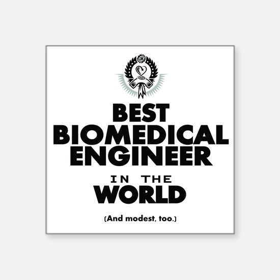 The Best in the World – Biomedical Engineer Sticke