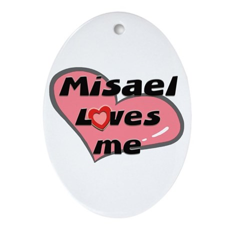 misael loves me Oval Ornament