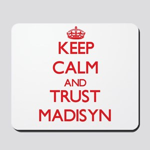 Keep Calm and TRUST Madisyn Mousepad
