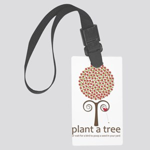 Plant a Tree Joke Large Luggage Tag